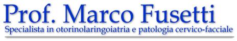 Otorini a Roma, Otorinolaringoiatra – Prof. Marco Fusetti